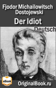Der Idiot. Dostoevskij Fedor Michajlovic. Deutsch