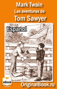 Tom Sawyer. Mark Twain. En Español