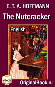 The Nutcracker. E. T. A. Hoffmann. English