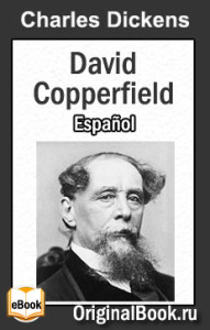 David Copperfield - Charles Dickens. Español
