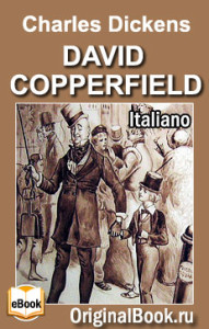 Dickens, Charles - David Copperfield. Italiano