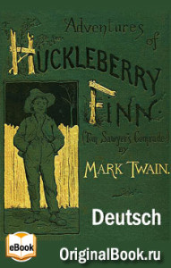 Huckleberry Finn. M. Twain (Deutsch)
