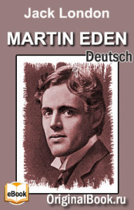 Martin Eden. Jack London (Deutsch)