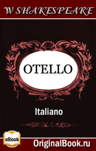 Otello.  William Shakespeare. Italiano