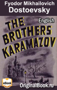 The Brothers Karamazov - Fyodor Dostoyevsky. English
