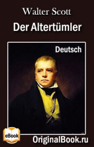 Der Altertümler. Walter Scott (Deutsch)