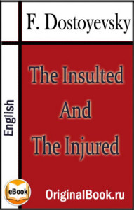 The Insulted And The Injured. F. Dostoevsky (English)