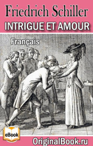 Intrigue Et Amour - Friedrich Schiller