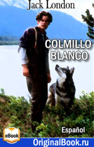 Jack London-Colmillo Blanco