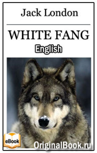 White Fang. Jack London (English)