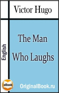 The Man Who Laughs. Victor Hugo.English