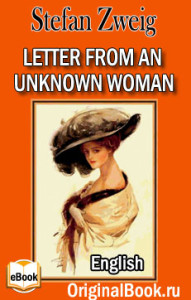 Letter From An Unknown Woman - Stefan Zweig
