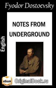 Notes from Underground. F. Dostoevsky (English)