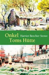 Onkel Toms Hütte. Harriet Beecher Stowe (Deutsch)