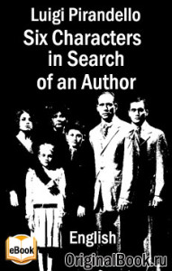 Six Characters in Search of an Author. Luigi Pirandello