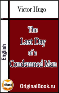The Last Day Of A Condemned Man. Victor Hugo (English)
