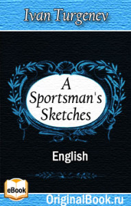A Sportsman's Sketches. I. Turgenev (English)