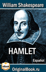 Hamlet. William Shakespeare (Español)