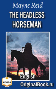 The Headless Horseman. Mayne Reid (English)