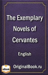 The Exemplary Novels. M. de Cervantes (English)