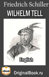 Wilhelm Tell. F. Schiller (English)