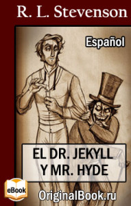El Dr. Jekyll y Mr. Hyde - Robert Louis Stevenson