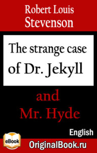The strange case of Dr. Jekyll and  Mr. Hyde. R. L. Stevenson (English)