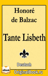 Tante Lisbeth. Honoré de Balzac (Deutsch)