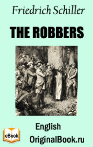 The Robbers. F. Schiller (English)