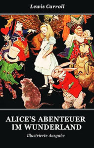 Alice im Wunderland von Lewis Carroll. Download free EPUB, PDF, FB2