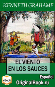 El viento en los sauces de Kenneth Grahame. Descarga gratuita EPUB, PDF, FB2