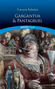 François Rabelais. Gargantua and Pantagruel. Books 1 and 2. Download free EPUB, PDF